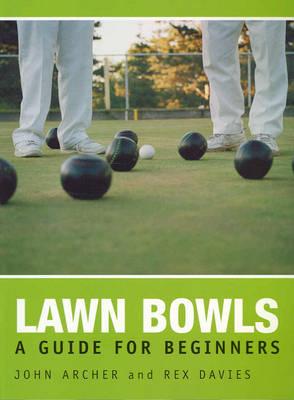 Lawn Bowls: A Comprehensive Guide by Rex Davies