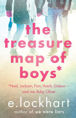 The Treasure Map of Boys: A Ruby Oliver Novel 3 by E. Lockhart