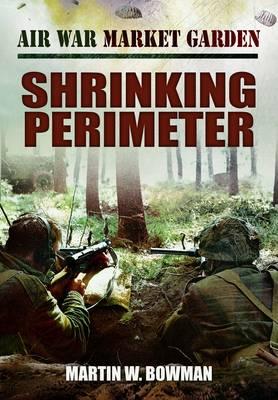 Air War Market Garden: Shrinking Perimeter book