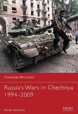 Russia's Wars in Chechnya 1994-2009 by Mark Galeotti
