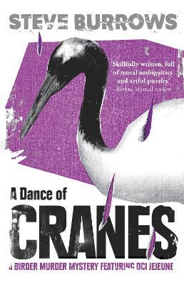 A Dance of Cranes: A Birder Murder Mystery by Steve Burrows