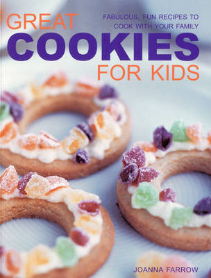 Great Cookies for Kids by Joanna Farrow