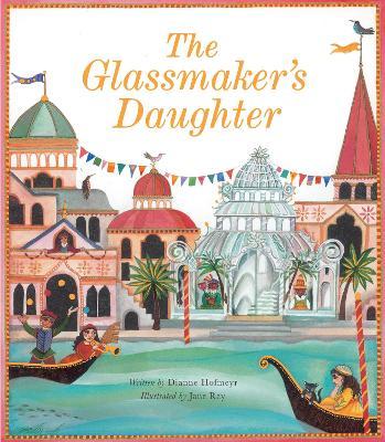 The Glassmaker's Daughter by Dianne Hofmeyr