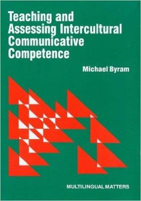 Teaching and Assessing Intercultural Communicative Competence by Michael Byram