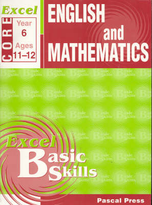 Excel Basic Skills Homework Books: Year 6 Core Book: Year 6 by Pascal Press