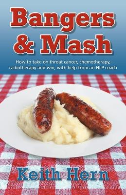 Bangers and Mash by Keith Hern