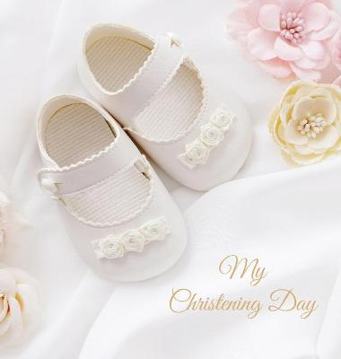 Christening Guest Book, Boy, Girl, Ceremony, Beautiful Guest Book for Family & Friends to Write In, Celebrate, Blessing, Naming Day (Hardback) by Lollys Publishing