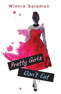 Pretty Girls Don't Eat by Winnie Salamon