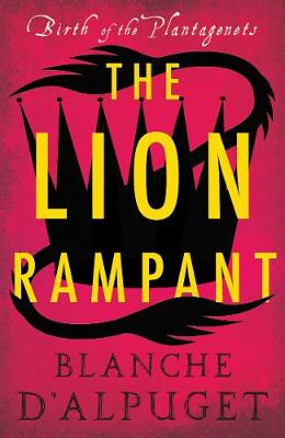 The Lion Rampant by Blanche d'Alpuget