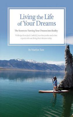 Living the Life of Your Dreams by Marilyn Tam