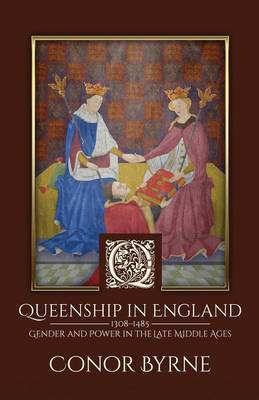 Queenship in England by Conor Byrne