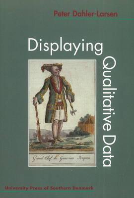 Displaying Qualitative Data by Peter Dahler-Larsen