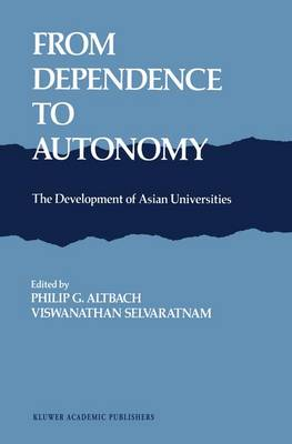 From Dependence to Autonomy by Philip G. Altbach