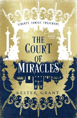 The Court of Miracles (The Court of Miracles Trilogy, Book 1) by Kester Grant