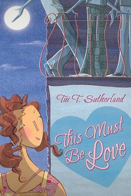 This Must be Love by Tui T Sutherland