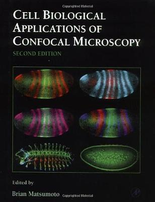 Cell Biological Applications of Confocal Microscopy V70 (Hard) by Brian Matsumoto