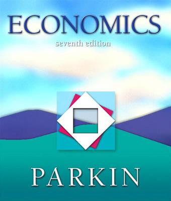 Economics, Books a la Carte plus MyEconLab plus eBook 2-semester Student Access Kit by Michael Parkin