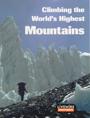 Livewire Investigates Climbing the World's Highest Mountains by Henry Billings