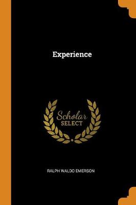 Experience by Ralph Waldo Emerson