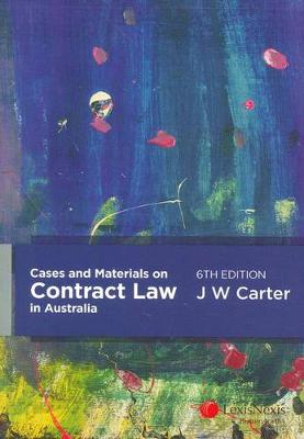 Cases and Materials on Contract Law in Australia by John Carter