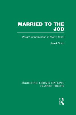Married to the Job by Professor Janet V. Finch
