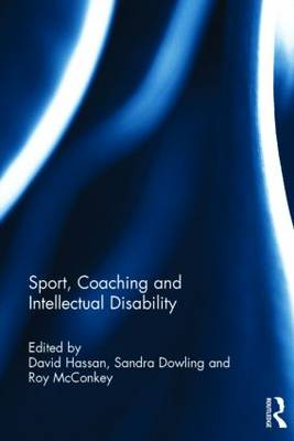 Sport, Coaching and Intellectual Disability by David Hassan