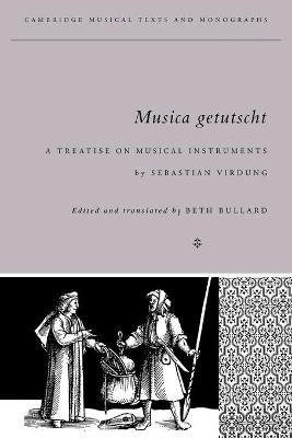 Cambridge Musical Texts and Monographs: Musica Getutscht: A Treatise on Musical Instruments (1511) by Sebastian Virdung book