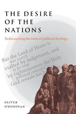 The Desire of the Nations by Oliver O'Donovan
