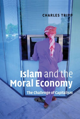 Islam and the Moral Economy by Charles Tripp
