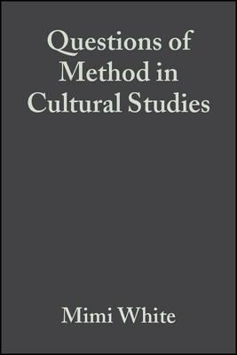 Questions of Method in Cultural Studies by James Schwoch