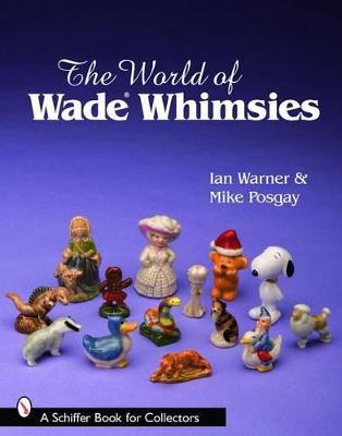 World of Wade Whimsies by Ian Warner