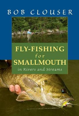 Fly-Fishing for Smallmouth by Bob Clouser