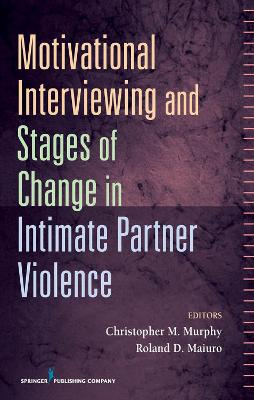 Motivational Interviewing and Stages of Change in Intimate Partner Violence book