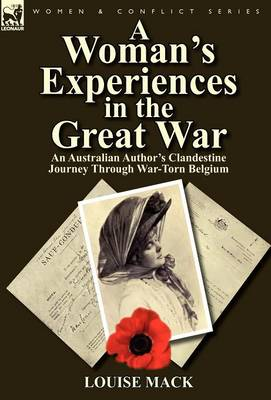 Woman's Experiences in the Great War by Louise Mack