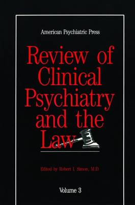 American Psychiatric Press Review of Clinical Psychiatry and the Law by Robert I. Simon