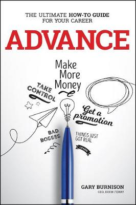 Advance: The Ultimate How-To Guide For Your Career by Gary Burnison
