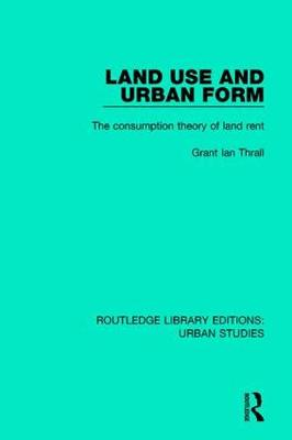 Land Use and Urban Form by Grant Ian Thrall