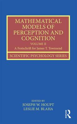 Mathematical Models of Perception and Cognition by Joseph W. Houpt