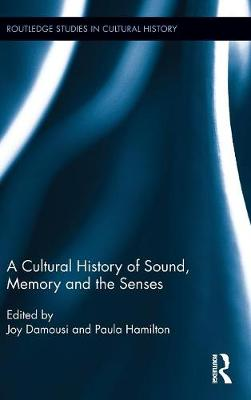 A Cultural History of Sound, Memory, and the Senses by Joy Damousi