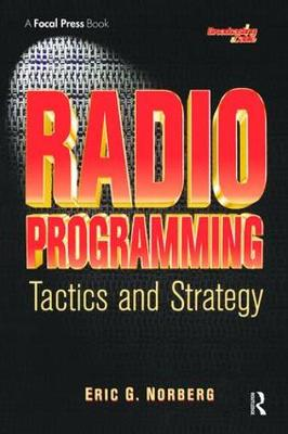 Radio Programming: Tactics and Strategy by Eric Norberg