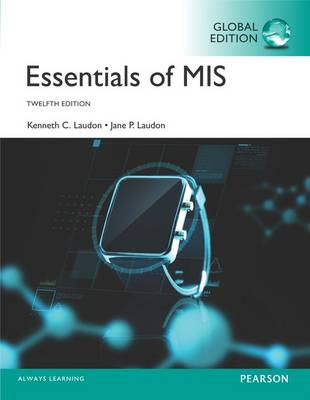 Essentials of MIS, Global Edition by Jane Laudon