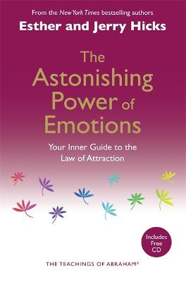 Astonishing Power of Emotions by Esther Hicks