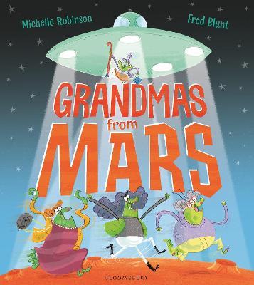 Grandmas from Mars by Michelle Robinson