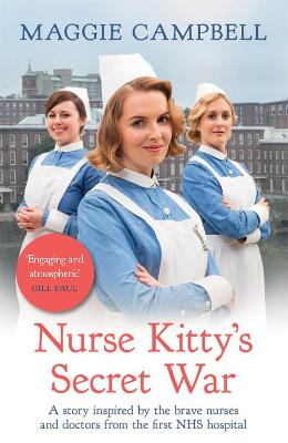 Nurse Kitty's Secret War: A novel inspired by the brave nurses and doctors from the first NHS hospital book