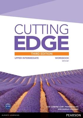 Cutting Edge Cutting Edge 3rd Edition Upper Intermediate Workbook with Key Upper Intermediate Workbook with Key by Damian Williams