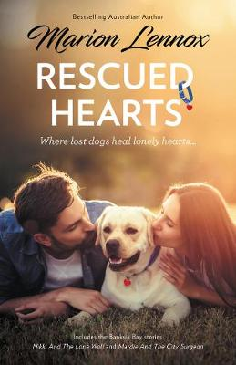 Rescued Hearts/Nikki and the Lone Wolf/Mardie and the City Surgeon by Marion Lennox