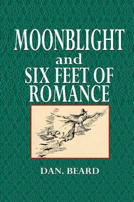 Moonblight and Six Feet of Romance by Dan Beard