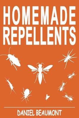 Homemade Repellents by Associate Professor Daniel Beaumont