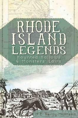 Rhode Island Legends: by M E Reilly-McGreen