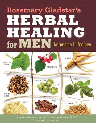 Herbal Healing for Men:Remedies and Recipes by Rosemary Gladstar